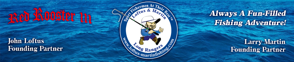 Loftus-Martin Long Range Fishing
